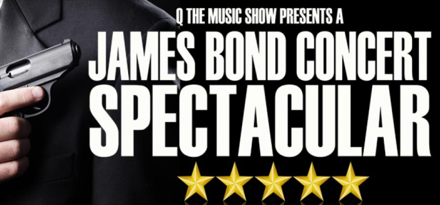Q The Music Show  James Bond Concert Spectacular comes to Chelmsford and Hull